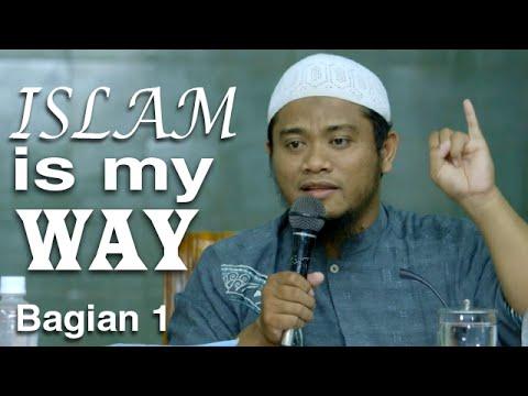 Ceramah Islam: Islam Is My Way Bagian 1 - Ustadz Amir As-Soronji