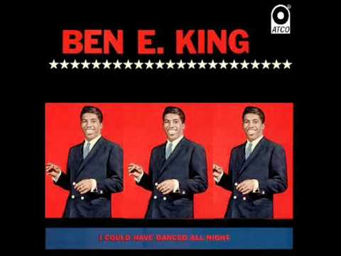 Ben E King - I Could Have Danced All Night