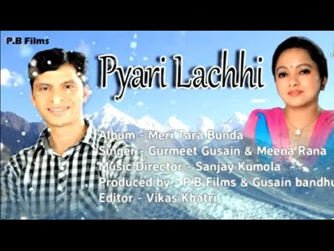 Pyari Lachhhi Garhwali song 2015   Gurmeet gusain & Meena rana