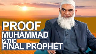 Video: Proof of Muhammad as the Final Prophet - Shabir Ally