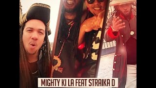 Mighty Ki La feat Straika D