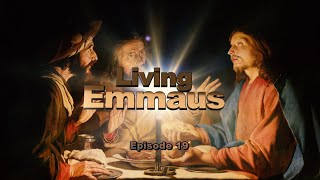 LIVING EMMAUS - EP 019  - 06 09 2021
