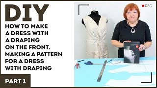 DIY: How to make a dress with a draping on the front. Making a pattern for a dress with draping.