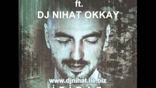 Dj Nihat Okkay ft.Soner Sarikabadayi - Itiraz(Club Edit Mix).wmv
