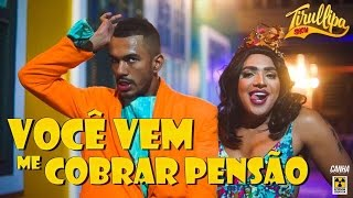 download musica VOCÊ VEM ME COBRAR PENSÃO Paródia de Tirullipa Nego do Borel Anitta e Wesley Safadão