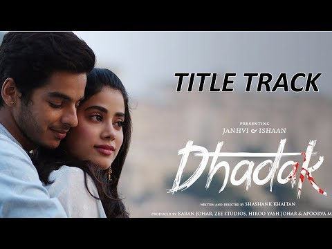Download Lagu  Dhadak Title Track | Dhadak | Ishaan & Janhvi | Ajay Gogavale & Shreya Ghoshal | Ajay-Atul Mp3 Free