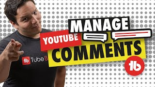 How to manage YouTube comments for FREE with TubeBuddy Comment Filters