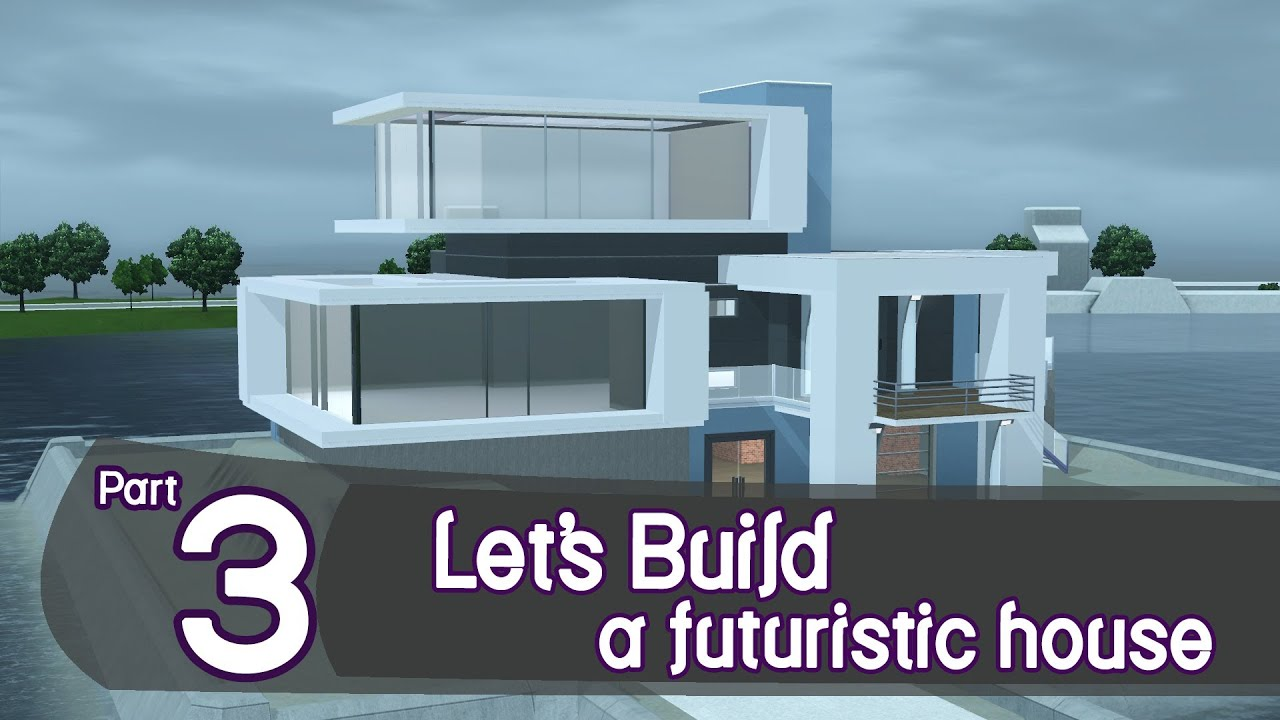 The Sims 3 Lets Build A Futuristic House Part YouTube