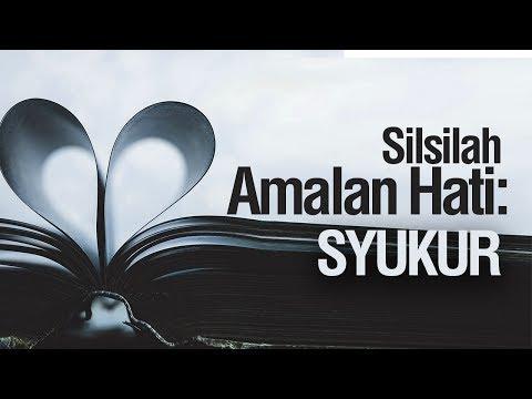 Silsilah Amalan Hati: Syukur - Ustadz Ahmad Zainuddin Al-Banjary