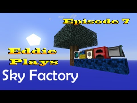 Eddie's Sky Factory Episode 7. A little Automation :- Minecraft