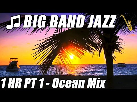 JAZZ  Instrumental Music Big Band Piano Songs Playlist 1 Hour Ocean Nature Sounds Relaxing Hawaii