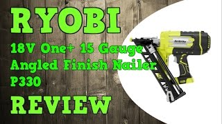 Ryobi 18V Airstrike 15 Gauge Angled Finish Nailer P330 Review
