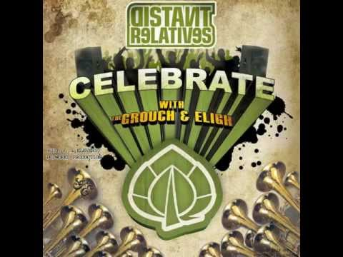 Distant Relatives feat. The Grouch &amp; Eligh - &quot;Celebrate&quot; OFFICIAL VERSION