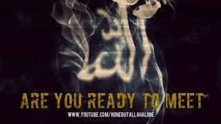 Are You Ready To Meet ALLAH ? [ ISLAMIC REMINDERS ] ᴴᴰ