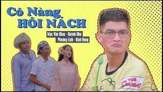 Cô Nàng Hôi Nách - [Cô Gái M52 Parody] | Mạc Văn Khoa, Huỳnh Nhu, Phương Linh, Bình Hưng