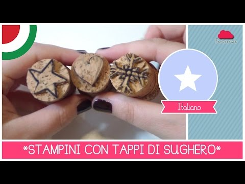 STAMPINI e TIMBRI fai da te con TAPPI di SUGHERO (Tutorial Riciclo creativo) – DIY