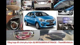 Tổng hợp đồ chơi phụ kiện độ MITSUBISHI ATTRAGE 2018 - ThanhBinhAuto