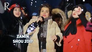 Zamin SHOU 2017 | Замин ШОУ 2017