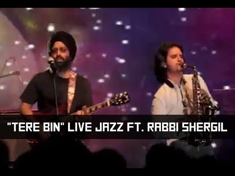 Raghav Sachar I Tere Bin LIVE Jazz Ft. Rabbi Shergil