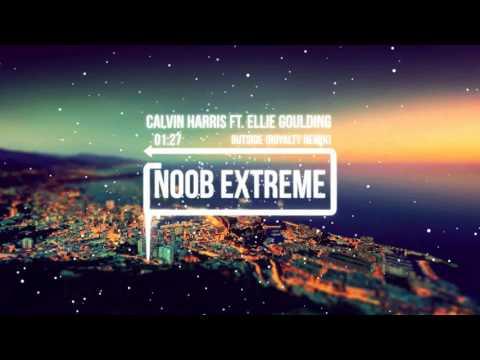 ♫ Calvin Harris Ft Ellie Goulding  - Outside ROYALTY Remix