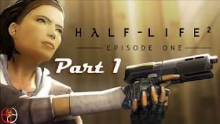 Half-Life 2: Episode One Playthrough (Part 1)