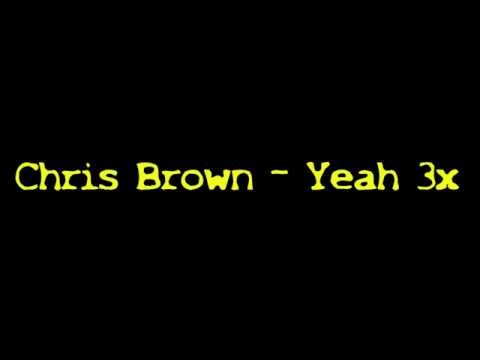 Chris Brown - Yeah 3x | Official Lyrics On Screen | Hq hd video