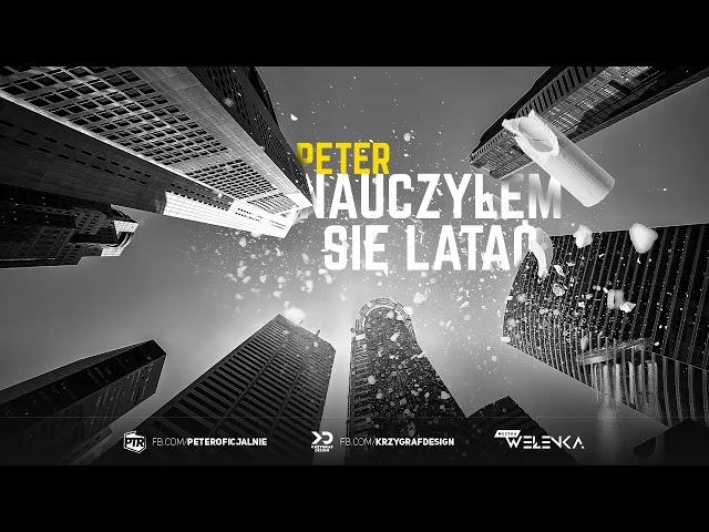 Peter - Nauczyłem się Latać... (Muzyka Wełenka) 2017