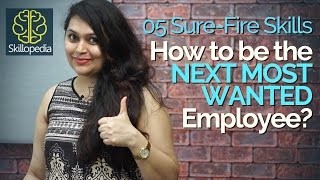 5 qualities to become the most wanted employee – Personality Development   Communication skills
