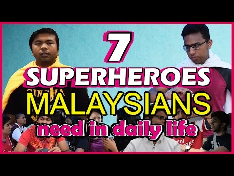 7 Superheroes Malaysians Need in Daily Life