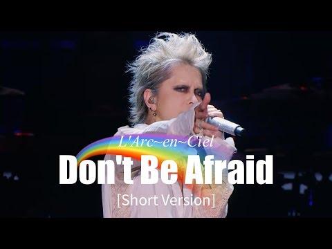 [Short Version] Don't Be Afraid | 25th L'Anniversary LIVE