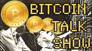Bitcoin Talk Show - Thursday January 18, 2018 #LIVE