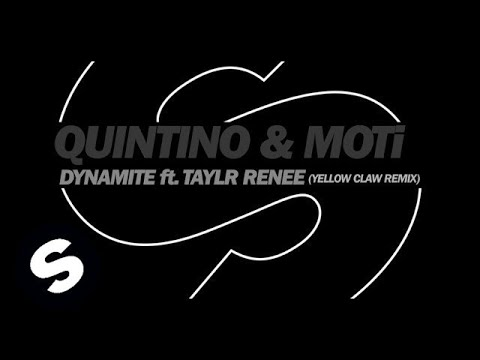 Quintino & Moti - Dynamite Ft. Taylr Renee (yellow Claw Remix) video