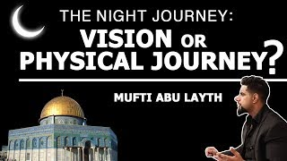 Video: Muhammad's Night Journey (Isra-Miraj) may have been a Vision - Abu Layth