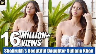 Shahrukh Khan's Beautiful Daughter Suhana Khan