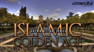 Untold History – Al-Andalus – Islamic Golden Age