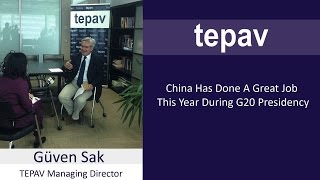 China Has Done A Great Job This Year During G20 Presidency  - Güven Sak - TEPAV Managing Director