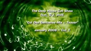"Deep House Cat :: ""Col Des Gentianes Mix"" :: Teaser"