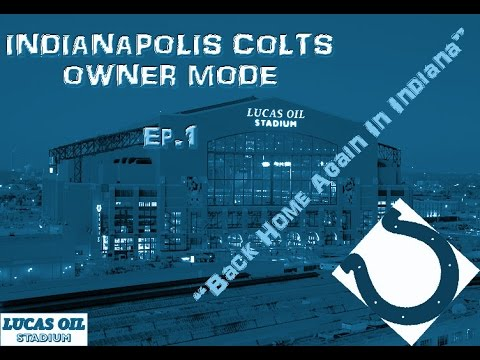 [Ps4] Indianapolis Colts Owner Mode Ep.1 {Back Home Again In Indiana}