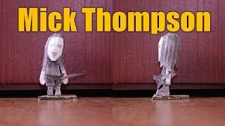 Mick Thompson (Slipknot) =Look What My Friend Did=