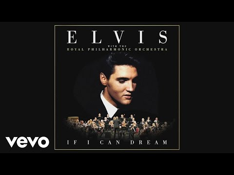 Elvis Presley - If I Can Dream (With The Royal Philharmonic Orchestra) [Official Audio]