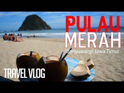 Travel Vlog - Pulau Merah, Banyuwangi, Jawa Timur (Bahasa Indonesia)