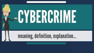What is CYBERCRIME? What does CYBERCRIME mean? CYBERCRIME meaning, definition & explanation