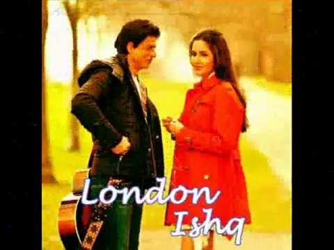 London Ishq - Official Full Song- Tera Hi -  (Leaked) Singer - Sagar Arora ft. Shahrukh,Katrina