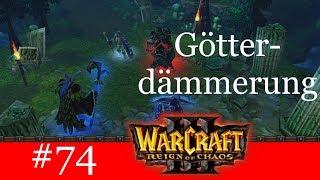 Götterdämmerung - Let's Play Warcraft 3: Reign of Chaos Kampagne (Blind) #74 [Deutsch | German]