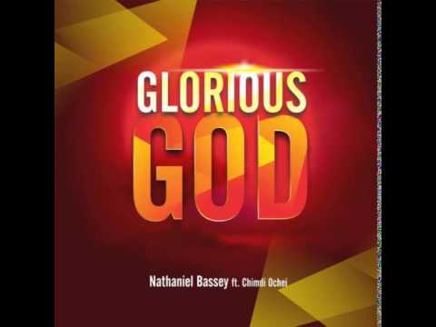 Nathaniel Bassey - Glorious God Ft Chimdi Ochei + Lyrics video