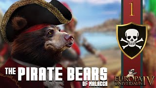 The Pirate Bears of Malacca | Europa Universalis IV - Golden Century | #1 [The Right to Bear Arms]