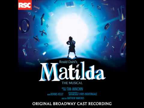 Matilda the Musical- #21 When I Grow up/Naughty Finale-  OBC Recording