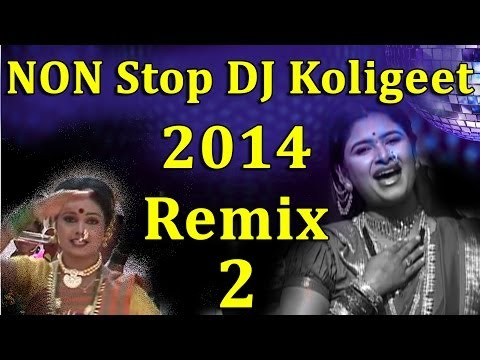 Nonstop Marathi Dj Remix 2014 (part 2) - Koligeet - New video