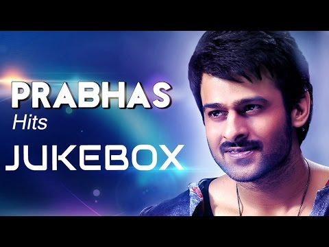 Prabhas Tollywood Latest Hit Songs -  Jukebox video