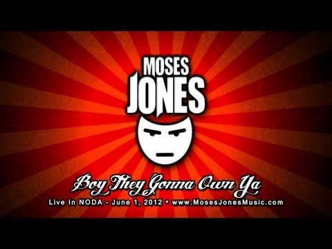 Moses Jones - Boy They Gonna Own Ya